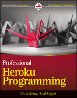 Gyger, Brad - Professional Heroku Programming: An Architect's Guide, ebook