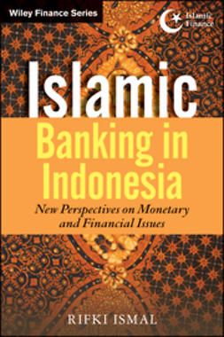 Ismal, Rifki - Islamic Banking in Indonesia: New Perspectives on Monetary and Financial Issues, ebook