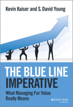 Kaiser, Kevin - The Blue Line Imperative: What Managing for Value Really Means, ebook