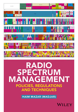 (Madjar), Haim Mazar - Radio Spectrum Management: Policies, Regulations and Techniques, e-bok