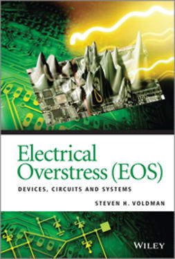 Voldman, Steven H. - Electrical Overstress (EOS): Devices, Circuits and Systems, e-bok