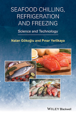 Gokoglu, Nalan - Seafood Chilling, Refrigeration and Freezing: Science and Technology, ebook