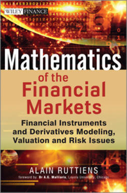 Ruttiens, Alain - Mathematics of the Financial Markets: Financial Instruments and Derivatives Modelling, Valuation and Risk Issues, ebook