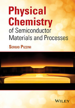 Pizzini, Sergio - Physical Chemistry of Semiconductor Materials and Processes, ebook