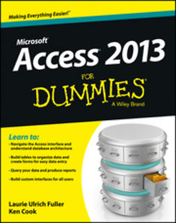 Fuller, Laurie Ulrich - Access 2013 For Dummies, ebook