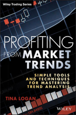 Logan, Tina - Profiting from Market Trends: Simple Tools and Techniques for Mastering Trend Analysis, e-bok