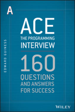 Guiness, Edward - Ace the Programming Interview: 160 Questions and Answers for Success, ebook