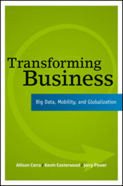 Cerra, Allison - Transforming Business: Big Data, Mobility, and Globalization, ebook