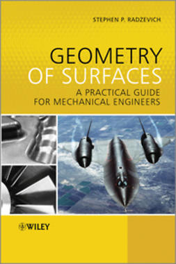 Radzevich, Stephen P. - Geometry of Surfaces: A Practical Guide for Mechanical Engineers, ebook