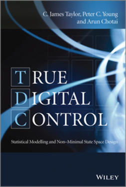 Taylor, C. James - True Digital Control: Statistical Modelling and Non-Minimal State Space Design, e-kirja