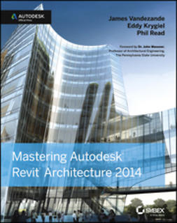 Krygiel, Eddy - Mastering Autodesk Revit Architecture 2014: Autodesk Official Press, ebook