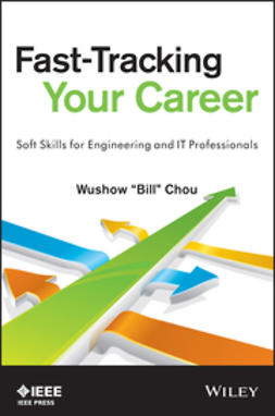 Chou, Wushow - Fast-Tracking Your Career: Soft Skills for Engineering and IT Professionals, ebook