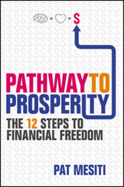 Mesiti, Pat - Pathway to Prosperity: The 12 Steps to Financial Freedom, e-kirja