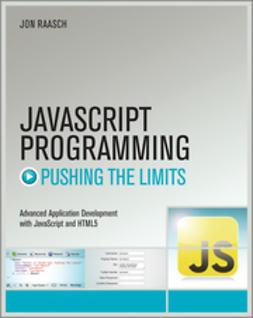 Raasch, Jon - JavaScript Programming: Pushing the Limits, e-kirja