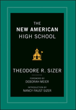 Sizer, Ted - The New American High School, e-bok