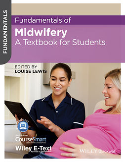 Lewis, Louise - Fundamentals of Midwifery: A Textbook for Students, e-bok