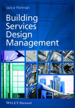 Portman, Jackie - Building Services Design Management, ebook