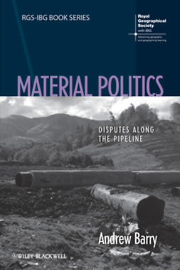 Barry, Andrew - Material Politics: Disputes Along the Pipeline, ebook