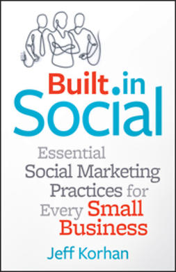 Korhan, Jeff - Built-In Social: Essential Social Marketing Practices for Every Small Business, e-bok