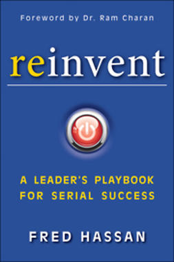 Hassan, Fred - Reinvent: A Leader's Playbook for Serial Success, ebook