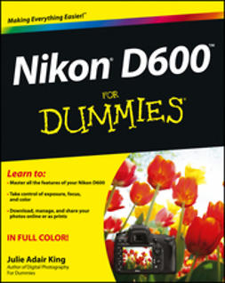 King, Julie Adair - Nikon D600 For Dummies, ebook