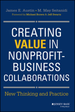 Austin, James E. - Creating Value in Nonprofit-Business Collaborations: New Thinking & Practice, ebook
