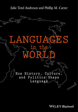 Andresen, Julie Tetel - Languages In The World: How History, Culture, and Politics Shape Language, ebook