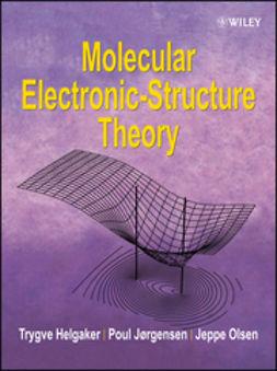 Helgaker, Trygve - Molecular Electronic-Structure Theory, ebook