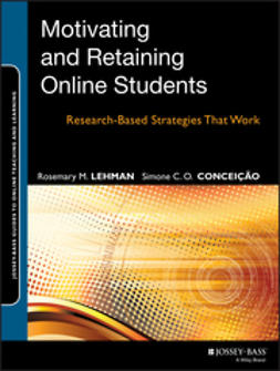 Conceição, Simone C. O. - Motivating and Retaining Online Students: Research-Based Strategies That Work, ebook