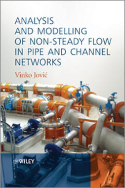 Jovic, Vinko - Analysis and Modelling of Non-Steady Flow in Pipe and Channel Networks, ebook