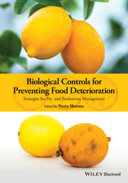 Sharma, Neeta - Biological Controls for Preventing Food Deterioration: Strategies for Pre- and Postharvest Management, ebook