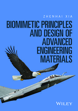 Xia, Zhenhai - Biomimetic Principles and Design of Advanced Engineering Materials, ebook