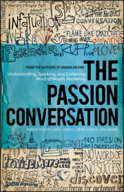 Church, Geno - The Passion Conversation: Understanding, Sparking, and Sustaining Word of Mouth Marketing, ebook