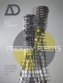Gramazio, Fabio - Made by Robots: Challenging Architecture at the Large Scale AD, ebook