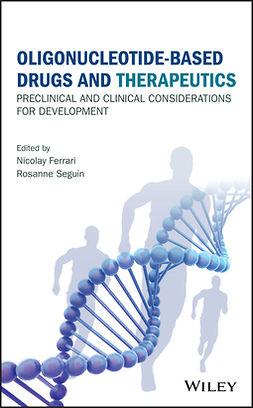 Ferrari, Nicolay - Oligonucleotide-Based Drugs and Therapeutics: Preclinical and Clinical Considerations for Development, e-kirja