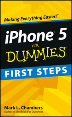 Chambers, Mark L. - iPhone 5 First Steps For Dummies, ebook