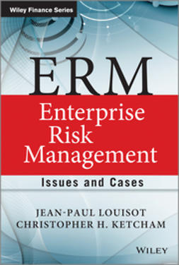 Ketcham, Christopher H. - ERM - Enterprise Risk Management: Issues and Cases, ebook