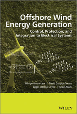 Anaya-Lara, Olimpo - Offshore Wind Energy Generation: Control, Protection, and Integration to Electrical Systems, ebook