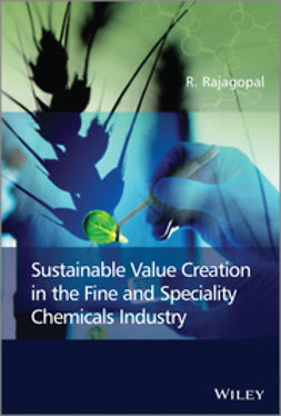 Rajagopal, R. - Sustainable Value Creation in the Fine and Speciality Chemicals Industry, ebook