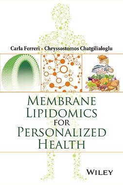 Chatgilialoglu, Chryssostomos - Membrane Lipidomics for Personalized Health, ebook