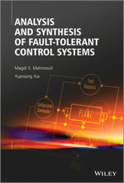 Mahmoud, Magdi S. - Analysis and Synthesis of Fault-Tolerant Control Systems, e-kirja