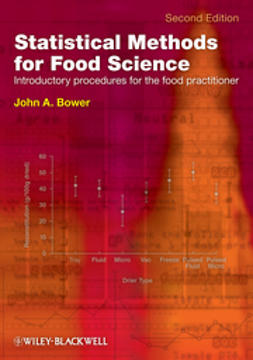 Bower, John A. - Statistical Methods for Food Science - Introductory procedures for the food practitioner, e-bok