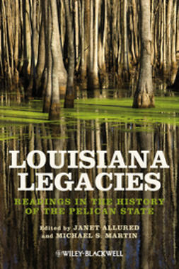 Allured, Janet - Louisiana Legacies: Readings in the History of the Pelican State, ebook