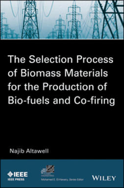 Altawell, N. - The Selection Process of Biomass Materials for the Production of Bio-Fuels and Co-firing, ebook