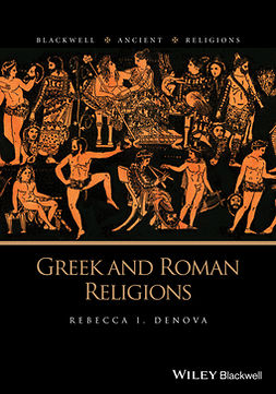 Denova, Rebecca I. - Greek and Roman Religions, ebook