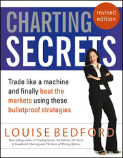Bedford, Louise - Charting Secrets: Trade Like a Machine and Finally Beat the Markets Using These Bulletproof Strategies, ebook