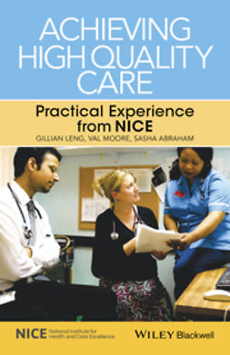 Abraham, Sasha - Achieving High Quality Care: Practical Experience from NICE, ebook