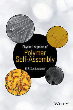 Sundararajan, P. R. - Physical Aspects of Polymer Self-Assembly, e-bok