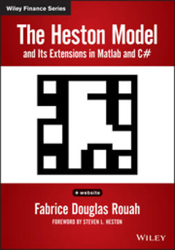 Rouah, Fabrice D. - The Heston Model and its Extensions in Matlab and C#, ebook