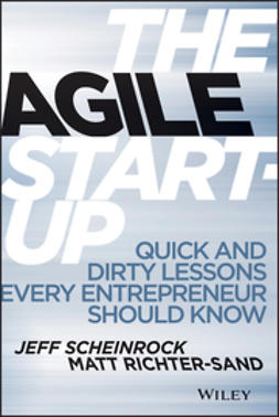 Scheinrock, Jeff - The Agile Startup: Quick and Dirty Lessons Every Entrepreneur Should Know, ebook